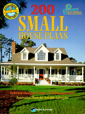 9781881955344: 200 Small House Plans: Selected Designs Under 2,500 Square Feet (Blue Ribbon Designer Series)