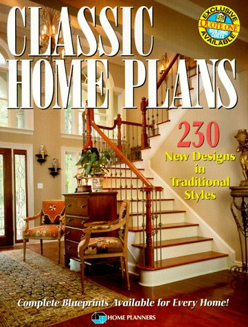 Classic Home Plans: 230 New Designs in Traditional Styles: Home Planners Inc