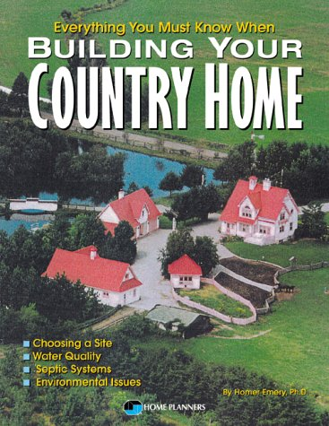 9781881955719: Everything You Must Know When Building Your Country Home
