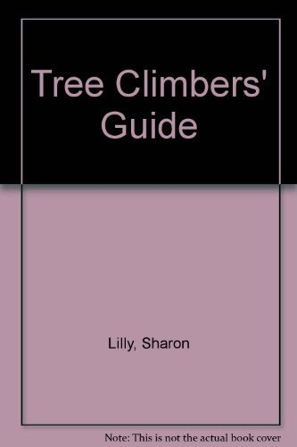 Tree Climbers' Guide: Lilly, Sharon