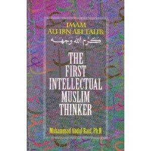 9781881963493: Imam Ali Ibn Abi Talib: The First Intellectual Muslim Thinker