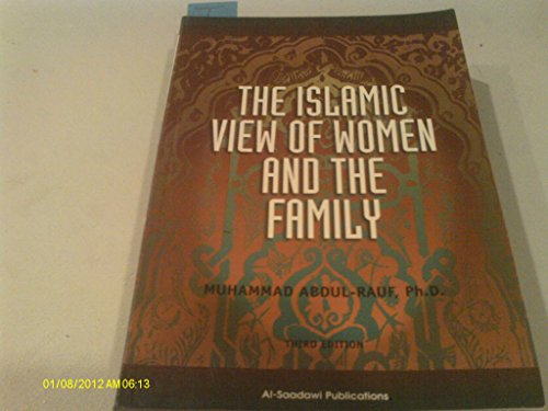 The Islamic View of Women and the: Muhammad Abdul-Rauf