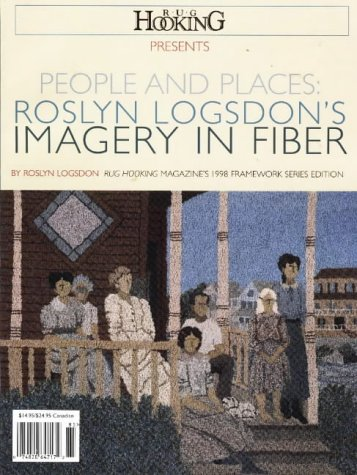 9781881982142: People and Places: Ros Logsdon (Rug Hooking Magazine's Framework)