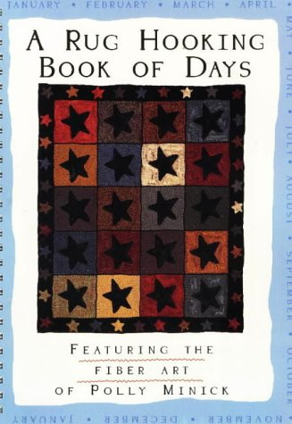 Rug Hooking Book of Days: Minick, Polly