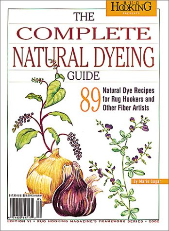 The Complete Natural Dyeing Guide: Sugar, Marie