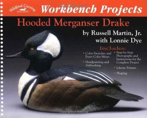 Workbench Projects: Hooded Merganser Drake (Wildfowl Carving