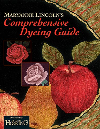 9781881982432: Maryanne Lincoln's Comprehensive Dyeing Guide