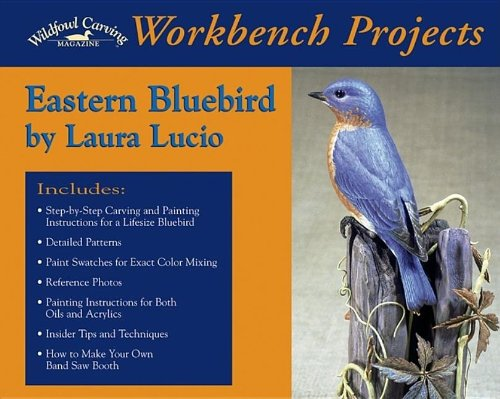 Eastern Bluebird (Wildfowl Carving Magazine Workbench Projects): Laura Lucio