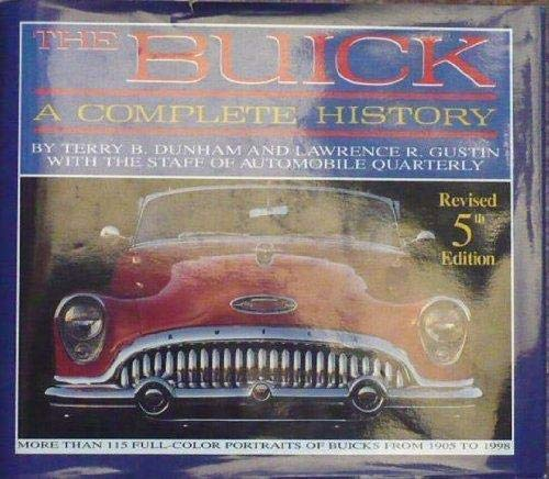The Buick: A Complete History: Dunham, Terry B. And Lawrence R. Gustin