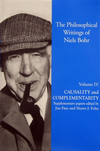 The Philosophical Writings of Niels Bohr, Volume IV - Causality and Complementarity