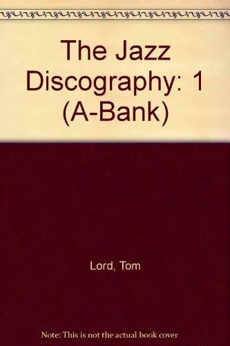 9781881993001: 1: The Jazz Discography (A-Bank)