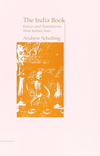 The India Book: Essays and Translations: Andrew Schelling