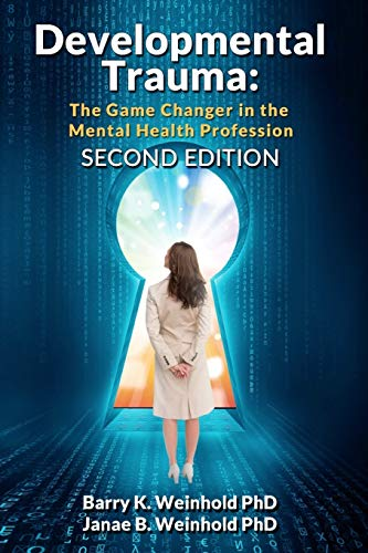 9781882056231: Developmental Trauma: The Game Changer in the Mental Health Profession