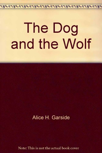 The Dog and the Wolf (Garside Readers): n/a