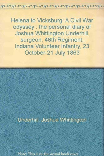 Helena to Vicksburg: A Civil War Odyssey the Personal Diary of Joshua Whittington Underhill, ...