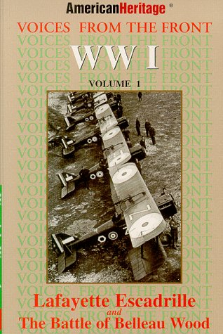 9781882071739: Voices from the Front : WW I : Lafayett Escadrille and the Battle of Belleau Wood (American Heritage Voices from the Front Series) (v. 1)