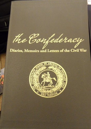 9781882077267: The Confederacy- Diaries, Memoirs and Letters of the Civil War