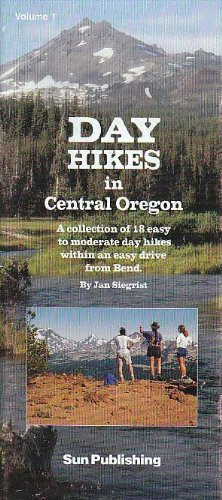 9781882084142: Day Hikes in Central Oregon, Vol. 1: A Collection of 18 Easy to Moderate Day Hikes