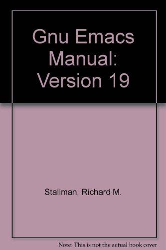 Gnu Emacs Manual: Version 19