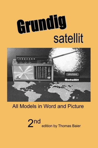 9781882123018: Grundig Satellit - All Models in Word and Picture