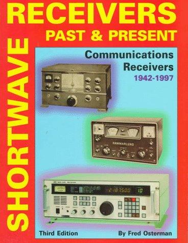 9781882123070: Shortwave Receivers: Past & Present: Communications Receivers 1942-1997
