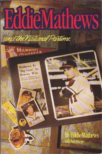 9781882134441: Eddie Mathews and the National Pastime