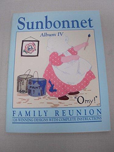 Sunbonnet Family Reunion Album IV