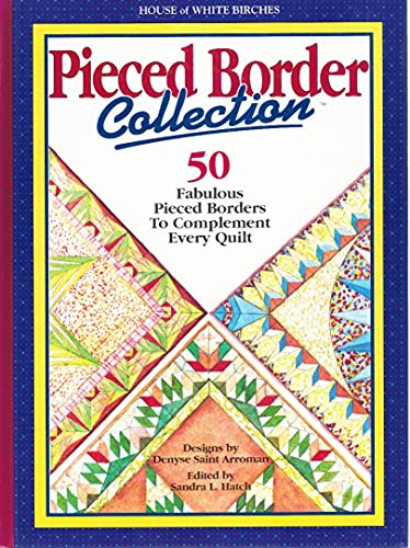 9781882138135: Pieced Border Collection: 50 Fabulous Pieced Borders to Complement Every Quilt