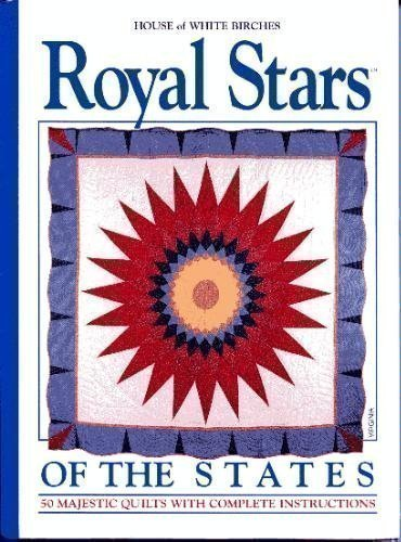 Royal Stars of the States: 50 Majestic: Hatch, Sandra L.;House