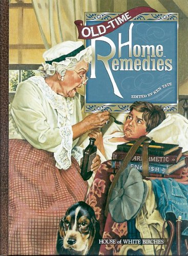 Old-Time Home Remedies: Tate, Ken (editor)