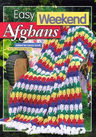 Easy Weekend Afghans: Scott, Laura {Editor}