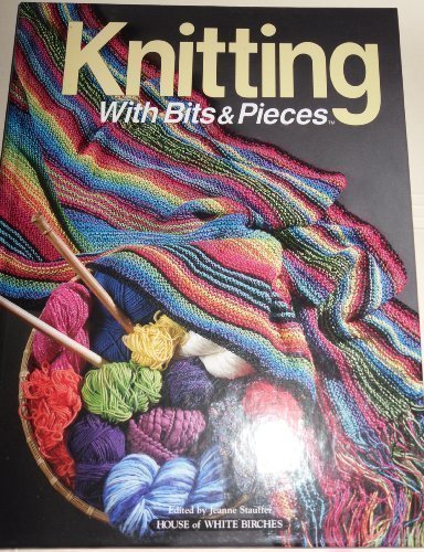 9781882138869: Knitting With Bits and Pieces