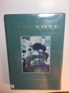 Guy Rose: American Impressionist: South, Will; Rose, Guy; Gerdts, William H.; Stern, Jean