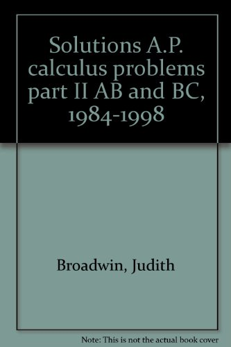 9781882144068: Solutions A.P. calculus problems part II AB and BC, 1984-1998