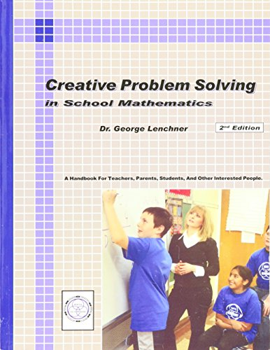 Creative Problem Solving in School Mathematics: George Lenchner