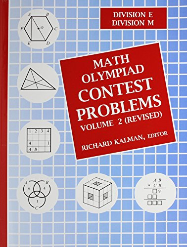 Math Olympiad Contest Problems, Volume 2 (REVISED): Richard, Editor Kalman