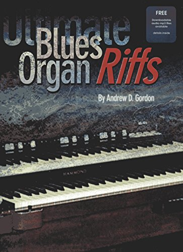 Ultimate Blues Organ Riffs Book/downloadable audio files: Andrew D. Gordon
