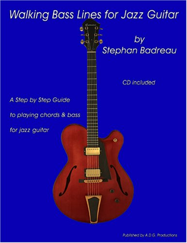 walking bass lines for jazz guitar book audio cd by stephan badreau a d g productions. Black Bedroom Furniture Sets. Home Design Ideas