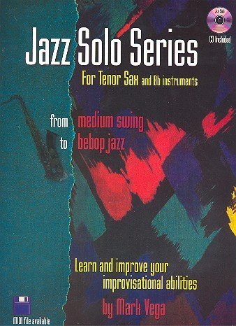 Jazz Solo Series for Tenor Sax and B{flat} Instruments from Medium Swing to Bebop Jazz : Learn Ans ...
