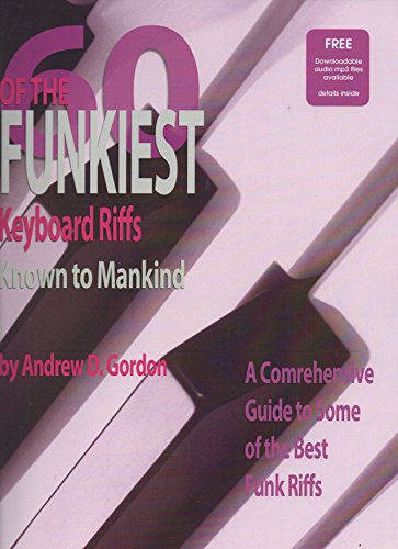 60 Of The Funkiest Keyboard Riffs Known To Mankind (Book&CD): Gordon, Andrew D.