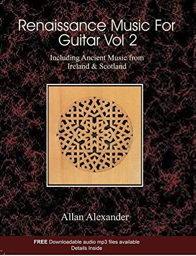 Renaissance Music for Guitar, Vol. 2 (Book/CD): Allan Alexander