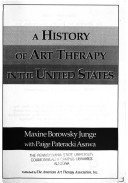 A History of Art Therapy in the: Maxine B. Junge,