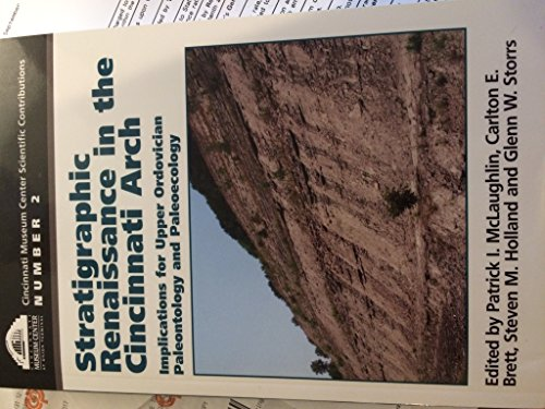 9781882151097: Stratigraphic Renaissance in the Cincinnati Arch: Implications for Upper Ordovician Paleontology and Paleoecology
