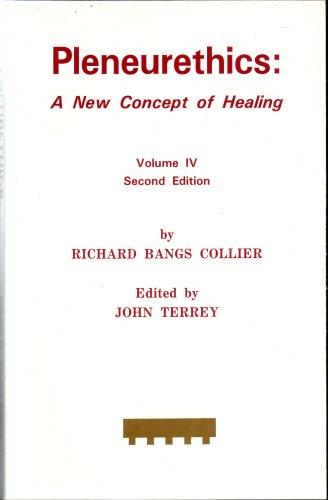 Pleneurethics: A New Concept of Healing: Collier, Richard Bangs