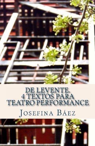 de Levente. 4 Textos Para Teatro Performance: Baez, Josefina