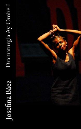 Dramaturgia Ay Ombe I: Baez, Josefina