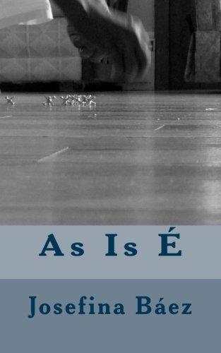 As Is E (Spanish Edition): Josefina Baez