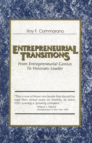 9781882180158: Entrepreneurial Transitions: From Entrepreneurial Genius to Visionary Leader
