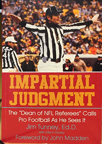 """Impartial Judgment: The """"Dean of NFL Referees"""": Jim Tunney; Contributor-John"""