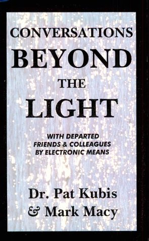 9781882180479: Conversations Beyond the Light: Communication With Departed Friends & Colleagues by Electronic Means